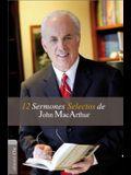 12 Sermones selectos de John MacArthur