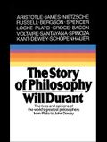 The Story of Philosophy: The Lives and Opinions of the Greater Philosophers