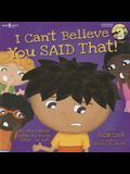 I Can't Believe You Said That! [With CD (Audio)]