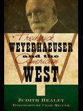 Frederick Weyerhaeuser and the American West