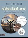 Svadhyaya Breath Journal: A Companion Workbook to Restoring Prana