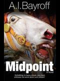 Midpoint: Sometimes to have a future, you must embrace the worst about your present.