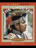The Choctaw (True Books: American Indians)