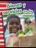 Bienes Y Servicios En La Ciudad (Goods and Services Around Town) (Spanish Version) (Grade 1)