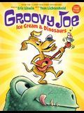 Groovy Joe: Ice Cream & Dinosaurs (Groovy Joe #1), 1: Ice Cream & Dinosaurs