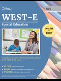 WEST-E Special Education Study Guide: Comprehensive Review with Practice Test Questions for the WEST-E 070 Exam