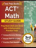 ACT Math Prep Book 2021 and 2022 with 3 Mathematics Practice Tests [3rd Edition Workbook]