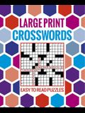 Large Print Crosswords: Easy to Read Puzzles