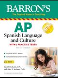 AP Spanish Language and Culture: With 2 Practice Tests