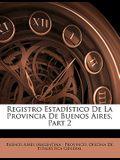 Registro Estadstico de La Provincia de Buenos Aires, Part 2