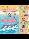 Busy Noisy Ocean