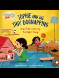 Chicken Soup for the Soul Kids: Sophie and the Tiny Dognapping: A Book about Doing the Right Thing