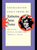 Uncollected Early Prose of Katherine Anne Porter