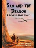 Sam and the Dragon: A Medieval Mars Story