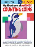 My Book of Money Counting Coins: Ages 5, 6, 7