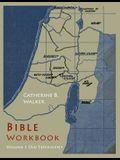 Bible Workbook: Volume 1 Old Testament