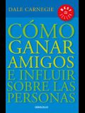 Cómo Ganar Amigos E Influir Sobre las Personas = How to Win Friends and Influence People