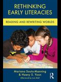 Rethinking Early Literacies: Reading and Rewriting Worlds