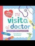 Mi Visita Al Doctor: My Doctor's Visit Bilingual Edition