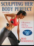 Sculpting Her Body Perfect - 3rd Edition [With DVD]