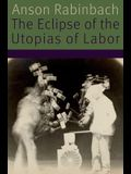 The Eclipse of the Utopias of Labor