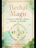 Herbal Magic: A Handbook of Natural Spells, Charms, and Potions