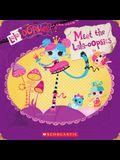 Lalaloopsy: Lala-Oopsies: Meet the Lala-Oopsies
