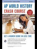 Ap(r) World History Crash Course, 2nd Ed., Book + Online