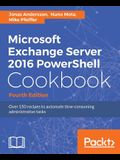 Microsoft Exchange Server 2016 PowerShell Cookbook