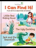 I Can Find It! Fun with 3 Bedtime Stories: Little Red Riding Hood / The Ugly Duckling / Jack and the Beanstalk