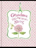 Grandma Tell Me Your Story