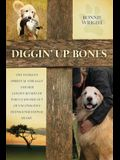 Diggin' Up Bones: One woman's spiritual struggle and her golden retriever who leads her out of unconscious transgenerational shame