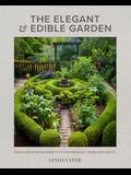 The Elegant and Edible Garden: Design a Dream Kitchen Garden to Fit Your Personality, Desires, and Lifestyle