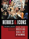The Pro Wrestling Hall of Fame: Heroes and Icons