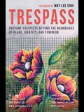 Trespass: Ecotone Essayists Beyond the Boundaries Ofplace, Identity, and Feminism