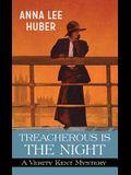 Treacherous Is the Night: A Verity Kent Mystery