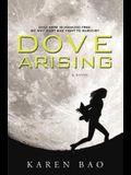 Dove Arising (The Dove Chronicles)