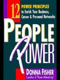 People Power: How to Create a Lifetime Network for Business, Career, and Personal Advancement