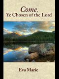 Come Ye Chosen of the Lord