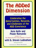 The Added Dimension: Celebrating the Opportunities, Rewards, and Challenges of the Add Experience