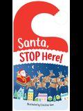 Santa Stop Here!