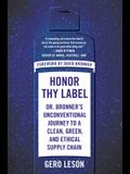 Honor Thy Label: Dr. Bronner's Unconventional Journey to a Clean, Green, and Ethical Supply Chain