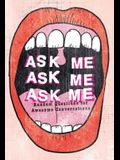 Ask Me, Ask Me, Ask Me: Random Questions for Awesome Conversations