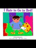 I Hate to Go to Bed!