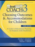 Choosing Outcomes and Accomodations for Children (Coach): A Guide to Educational Planning for Students with Disabilities, Third Edition [With CDROM]