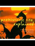 Prehistoric Life Explained: A Beginner's Guide to the World of the Dinosaurs (Henry Holt Reference Book)