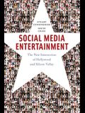 Social Media Entertainment: The New Intersection of Hollywood and Silicon Valley