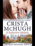 A Seductive Melody: The Kelly Brothers, Book 5