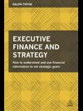 Executive Finance and Strategy: How to Understand and Use Financial Information to Set Strategic Goals