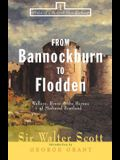 From Bannockburn to Flodden: Wallace, Bruce, and the Heroes of Medieval Scotland